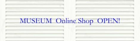 MUSEUM Online Shop OPEN!